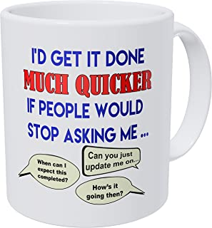 Wampumtuk I'd Get it Done Much Quicker Office Job Employee 11 Ounces Funny Coffee Mug