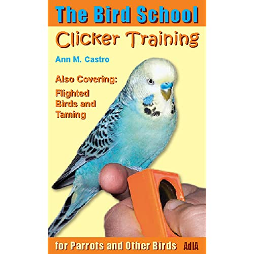 The Bird School  Clicker Training for Parrots and Other