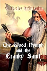 The Wood Nymph and the Cranky Saint (The Royal Wizard of Yurt Book 2) Kindle Edition