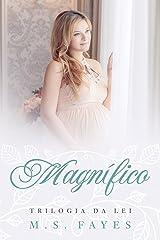 Magnífico (Trilogia da Lei Livro 3) eBook Kindle