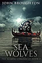 Sea Wolves (The Sceapig Chronicles Book 2) (English Edition)