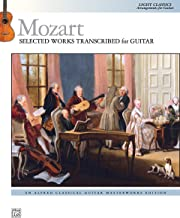 Mozart -- Selected Works Transcribed for Guitar: Light Classics Arrangements for Guitar (Alfred Classical Guitar Masterworks)