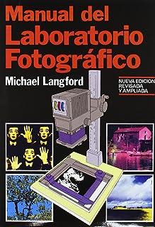 Manual del laboratorio fotográfico: 4 (Fotografía)