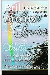 Brillante Aroíris: La claridad en el espacio del cielo (Spanish Edition) Kindle Edition