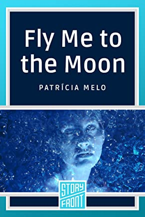 Fly Me to the Moon (A Short Story) (English Edition)
