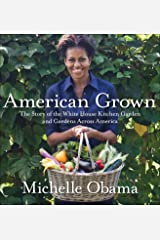 American Grown: The story of the White House Kitchen Garden and Gardens Across America ハードカバー