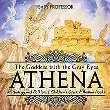 Athena: The Goddess with the Gray Eyes - Mythology and Folklore   Children's Greek & Roman Books