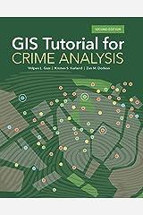 GIS Tutorial for Crime Analysis (GIS Tutorials) Kindle Edition