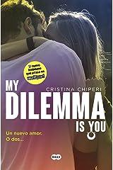My Dilemma Is You. Un Nuevo Amor. O Dos... (Serie My Dilemma Is You 1) Versión Kindle