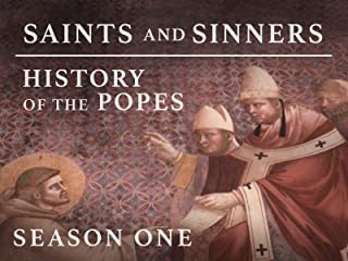 Saints & Sinners: The History of the Popes