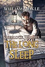 The Long Sleep: A Weird Sherlock Holmes Adventure
