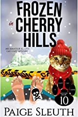 Frozen in Cherry Hills: An Amateur Sleuth Cat Cozy Mystery (Cozy Cat Caper Mystery Book 10) Kindle Edition