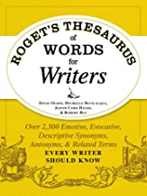 Roget's Thesaurus of Words for Writers: Over 2,300 Emotive, Evocative, Descriptive Synonyms, Antonyms, and Related Terms E...