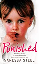 Punished: A mother's cruelty. A daughter's survival. A secret that couldn't be told.: A Mother's Cruelty. A Daughter's Survival. A Secret That Couldn't Be Told.