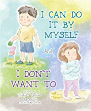 I Can Do It By Myself...and...I Don't want To (English Edition)