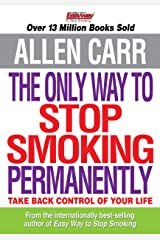 The Only Way to Stop Smoking Permanently (Allen Carr's Easyway Book 23) Kindle Edition