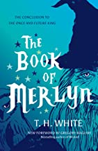The Book of Merlyn: The Conclusion to The Once and Future King