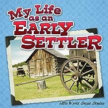 My Life As An Early Settler (Little World Social Studies)