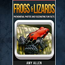 Frogs and Lizards: Fascinating Fun Facts, Our World's Remarkable Creatures Series