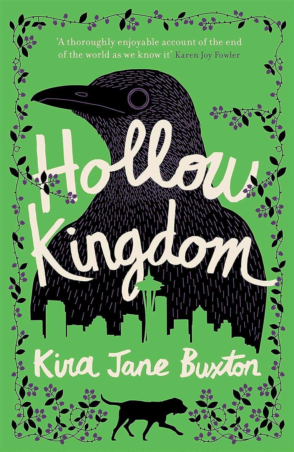 配当最終的に潮Hollow Kingdom: It's time to meet the world's most unlikely hero... (English Edition)