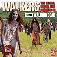 Walkers: The Eaters, Biters, and Roamers of AMC The Walking Dead 2019 Wall Calendar