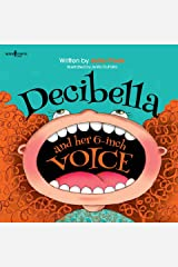 Decibella and Her 6 Inch Voice (Communicate with Confidence Book 2) Kindle Edition