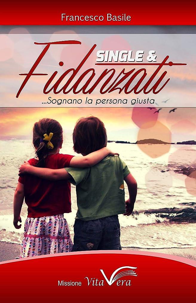 トラクターインターネット良さSingle & Fidanzati sognano la persona giusta (Italian Edition)