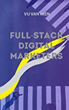 Full-stack Digital Marketers: Beginning of your successful digital marketing career