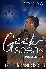 Geek-Speak (Bleacke Shifters Book 6) Kindle Edition