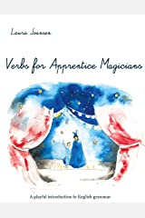 The Word Explorer : Verbs for Apprentice Magicians : A playful introduction to English grammar Broché