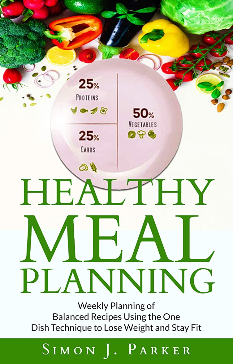 Healthy Meal Planning: Weekly Planning of Balanced Recipes Using the ONE DISH TECHNIQUE to Lose Weight and Stay Fit (English Edition)