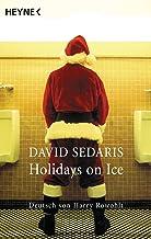 Holidays on Ice: Deutsch von Harry Rowohlt (German Edition)