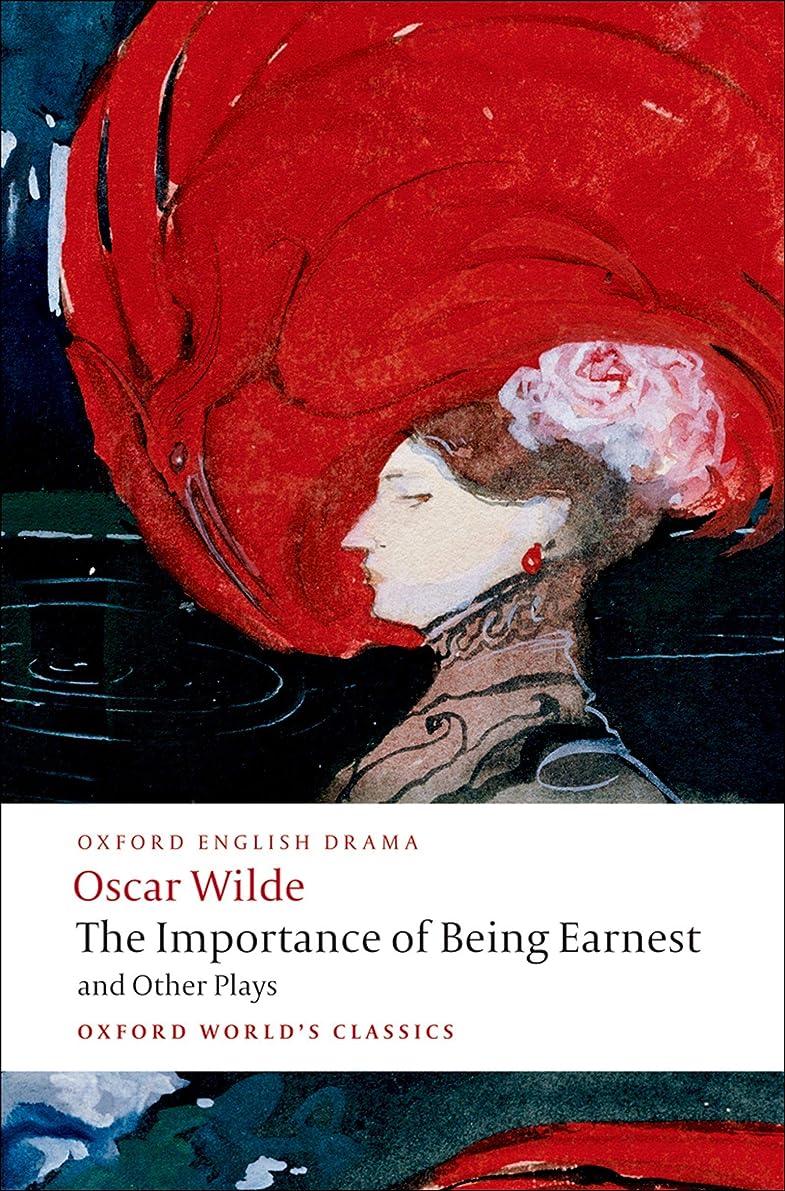 密度広範囲染料The Importance of Being Earnest and Other Plays: Lady Windermere's Fan; Salome; A Woman of No Importance; An Ideal Husband; The Importance of Being Earnest (Oxford World's Classics) (English Edition)