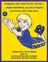 Thaddeus, Keep Your Eye on the Ball ! ( ¡ Tadeo, Mantén El Ojo En La Pelota ! ): A Bilingual Book = Un Libro Bilingüe