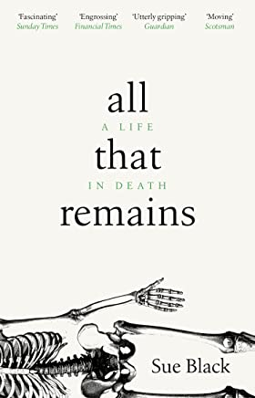 All That Remains: A Life in Death (English Edition)