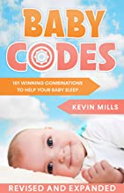 Baby Codes: 101 Winning Combinations to Help Your Baby Sleep (Revised and Expanded Edition)
