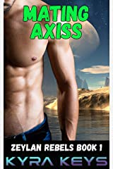 Mating Axiss (Zeylan Rebels Book 1) Kindle Edition