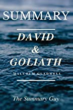 Summary - David and Goliath: Book by Malcolm Gladwell - Underdogs, Misfits, and the Art of Battling Giants