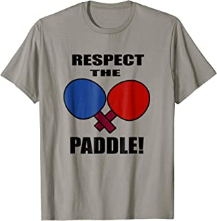 Respect The Paddle - Funny Ping Pong T Shirt