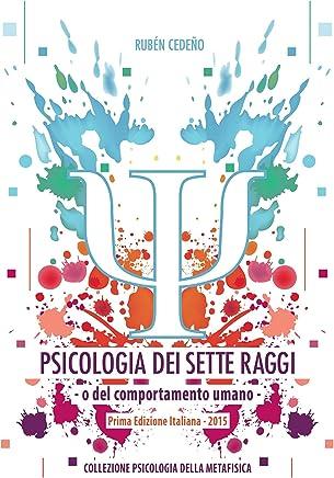 Psicologia dei Sette Raggi: O del Comportamento Umano - Rubén Cedeño (Collezione Psicologia Della Metafisica)