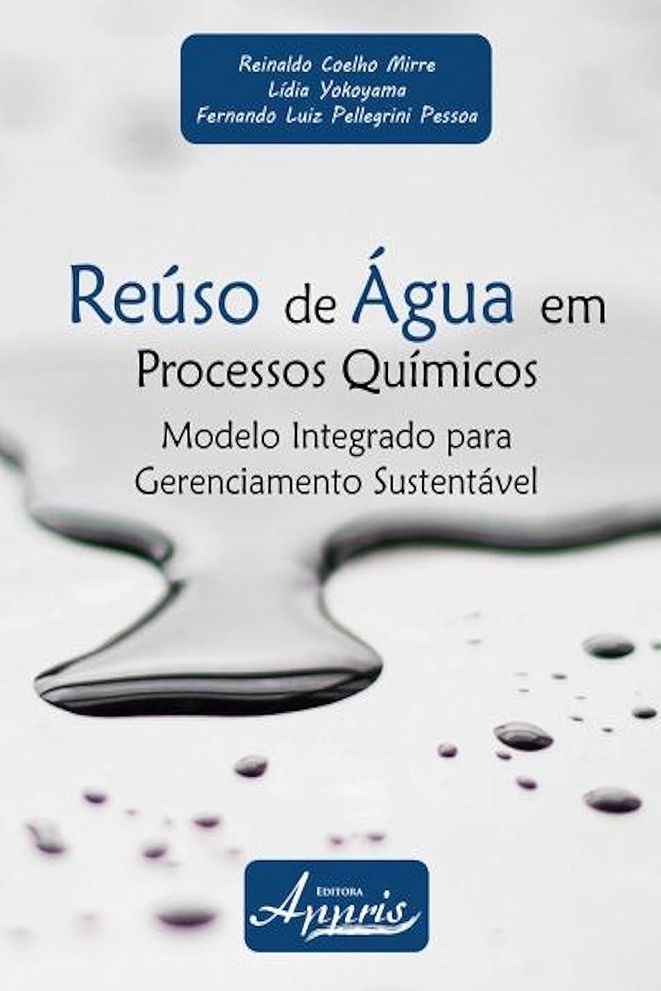 からかうリスキーな人柄Reúso de água em processos químicos (Ambientalismo e Ecologia- Educa??o Ambiental) (Portuguese Edition)