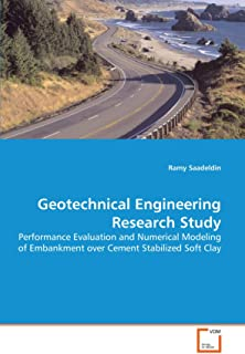 Geotechnical Engineering Research Study: Performance Evaluation and Numerical Modeling of Embankment over Cement Stabilized Soft Clay