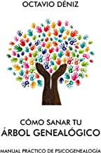 Cómo sanar tu árbol genealógico (Spanish Edition)