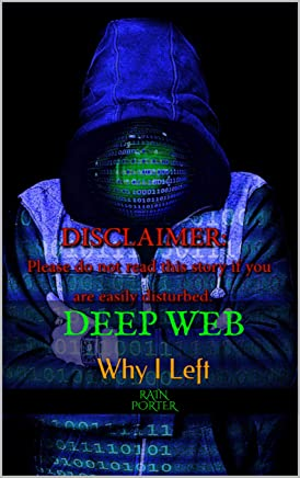 DEEP WEB: Why I Left (Darkness Prevails Book 19861986) (English Edition)