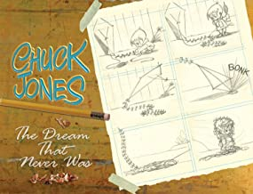 Chuck Jones: The Dream that Never Was