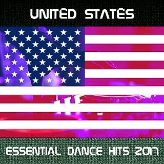 United States Essential Dance Hits 2017 [Explicit]