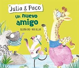 Julia & Paco: Un nuevo amigo / Julia & Paco: A New Friend (Spanish Edition)
