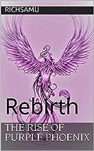 The Rise of Purple Phoenix: Rebirth