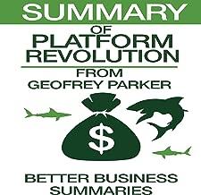 Summary of Platform Revolution from Geoffrey G. Parker, Marshall W. Van Alstyne, and Sangeet Paul Choudary