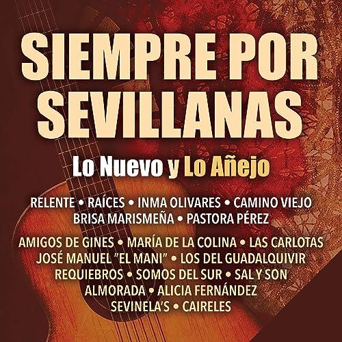 Siempre por Sevillanas (Lo Nuevo y Lo Añejo)